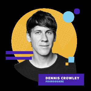 Dennis Crowley